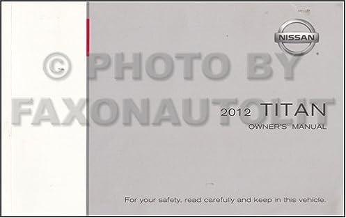 2012 nissan titan owner s manual original nissan amazon com books rh amazon com titan 440 owner's manual titan owner's manual