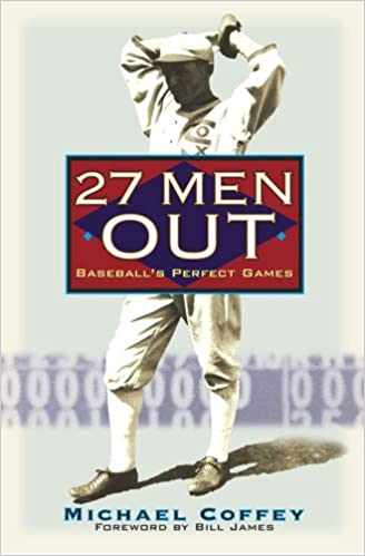 Book 27 Men Out: Baseball's Perfect Games Through History
