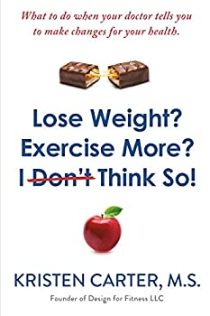 Lose Weight? Exercise More? I Don't Think So!