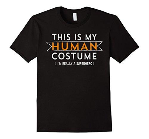 Plus Size Superhero Costume Ideas (Mens This Is My Human Costume I'm Really A Superhero Shirt XL Black)