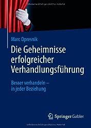 Die Geheimnisse erfolgreicher Verhandlungsführung: Besser verhandeln - in jeder Beziehung (German Edition)