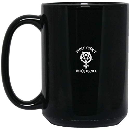 (They Can't Burn Us All Wicca Halloween 15 oz. Black)