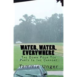 Water, Water, Everywhere: The Down Pour Tea Party In the Carport (Frog's Tales) (Volume 2)