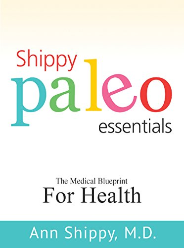 Amazon shippy paleo essentials a medical blueprint for shippy paleo essentials a medical blueprint for health by shippy md ann malvernweather Image collections
