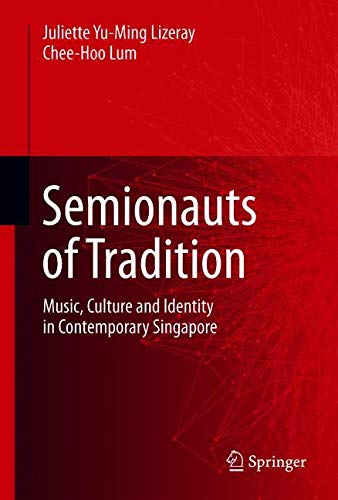 Semionauts of Tradition: Music, Culture and Identity in Contemporary Singapore