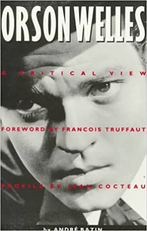 Orson Welles: A Critical View by Andre Bazin (1991-12-01)