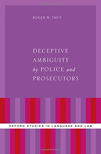 Deceptive Ambiguity by Police and Prosecutors (Oxford Studies in Language and Law) by Oxford University Press