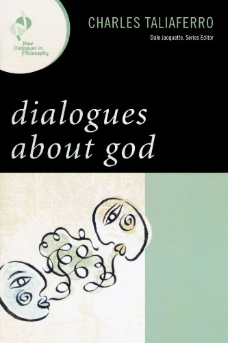 Dialogues about God (New Dialogues in Philosophy)