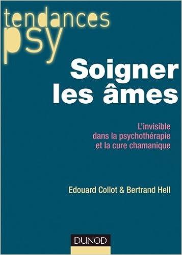 Lire en ligne Soigner les âmes - L'invisible dans la psychothérapie et la cure chamanique pdf, epub