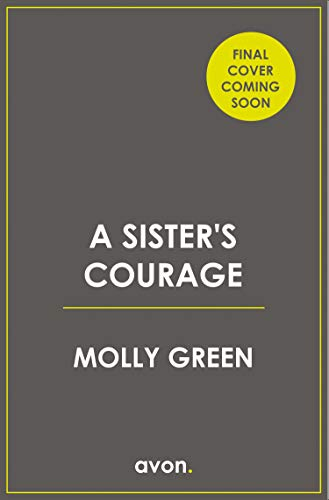 (A Sister's Courage: An inspiring wartime story of friendship, bravery and love (The Victory Sisters, Book 1))