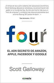 Four: El Adn Secreto De Amazon, Apple, Facebook Y Google por María Serrano Giménez; epub
