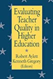 Evaluating Teacher Quality in Higher Education, , 0750705787