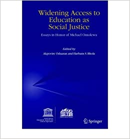 widening access to education as social justice essays in honor of  widening access to education as social justice essays in honor of michael omolewa paperback common edited by harbans s bhola edited by akpovire