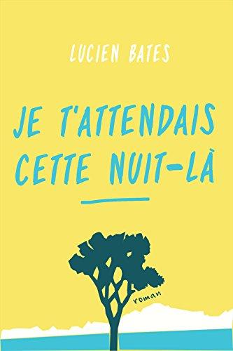 Je t'attendais cette nuit-là (French Edition)