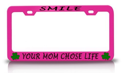 License Plate Covers Smile Your Mom Chose Life With Shamrock Design Life Is Good Steel Metal Pink License Plate Frame