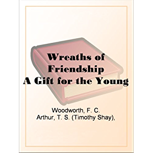 Wreaths of Friendship A Gift for the Young