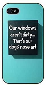 iPhone 4S Our windows aren't dirty That's our dog's nose art - black plastic case / dog, animals, dogs