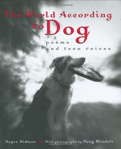 The World According to Dog: Poems and Teen Voices (Bccb Blue Ribbon Nonfiction Book Award (Awards)) ebook