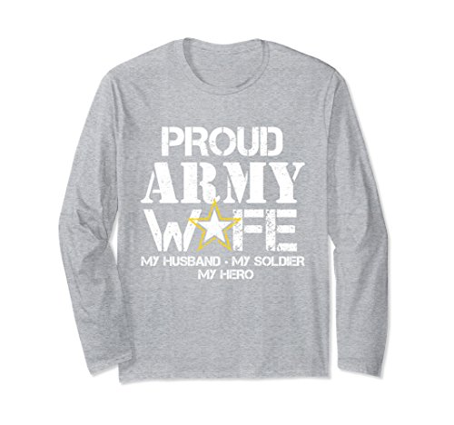 Unisex Proud Army Wife Long Sleeve T Shirt Military Wife My Soldier Medium Heather (Army Adult Long Sleeve T-shirt)
