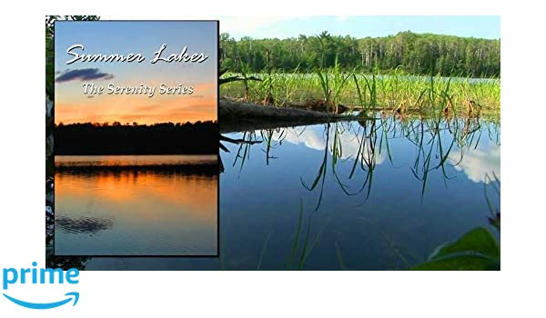 Amazon com: Summer Lakes: video for relaxation, meditation