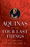 Aquinas on the Four Last Things: Everything You