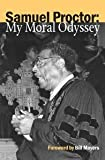 img - for Samuel Proctor: My Moral Odyssey [Paperback] Samuel DeWitt Proctor book / textbook / text book