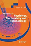 Reviews of Physiology, Biochemistry and Pharmacology 153, , 3642421466