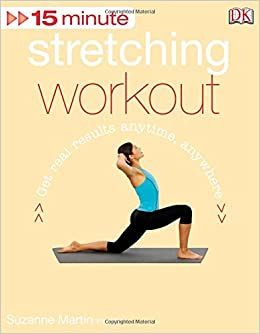 15 Minute Stretching Workout + DVD: Suzanne Martin: 9780756657284:  Amazon.com: Books