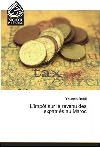 Amazon Fr L Impot Sur Le Revenu Des Expatries Au Maroc Younes