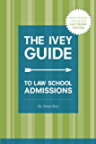 The Ivey Guide to Law School Admissions: Straight Advice on Essays, Resumes, Interviews, and More (Updated and Revised) (English Edition)