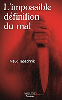 L'impossible définition du mal, Tabachnik, Maud