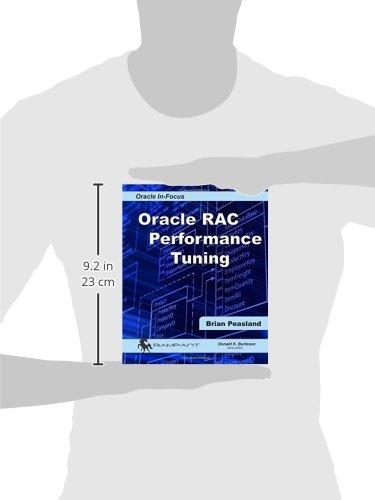Oracle RAC Performance Tuning (Oracle In-Focus) (Volume 50): Brian ...