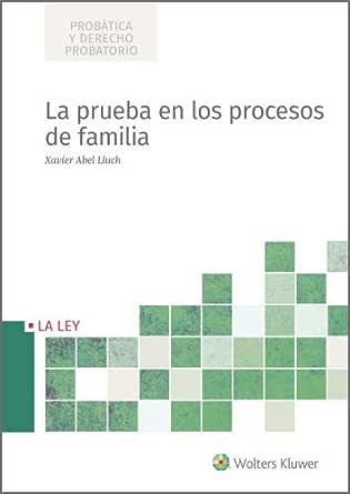 La prueba en los procesos de familia eBook: Lluch, Xavier Abel, Wolters Kluwer España: Amazon.es: Tienda Kindle