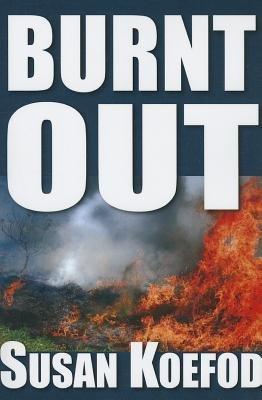By Susan Koefod - Burnt Out (2013-09-16) [Paperback]