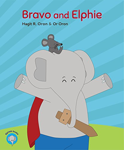 Bravo and Elphie: Free gift inside (Elphie's books Book 2) by [Oron, Hagit R.]