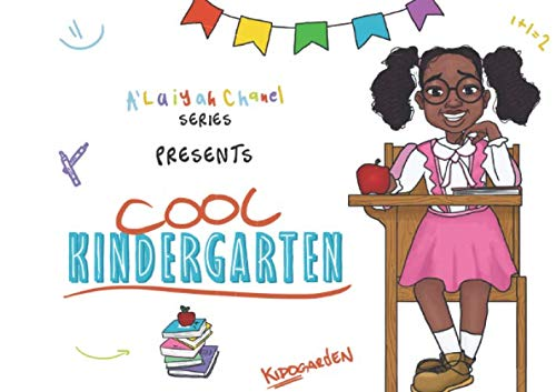 A'Laiyah Chanel Series Presents: Cool Kindergarten: A'Laiyah Chanel Series Cool Kindergarten