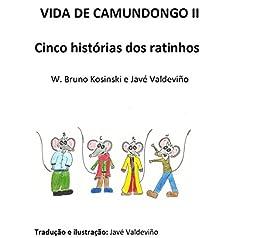 VIDA DE CAMUNDONGO II: Cinco histórias dos ratinhos por [Kosinski, W. Bruno, Valdeviño, Javé]