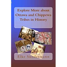 Explore More about Ottawa and Chippewa Tribes in History