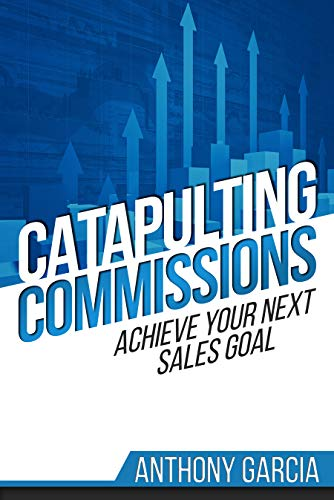 Catapulting Commissions by Anthony Garcia ebook deal