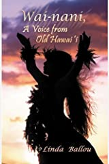 Wai-Nani, a Voice from Old Hawaii by Linda Ballou (2008-05-01) Paperback