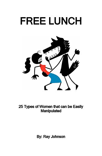 Free Lunch: 25 Types of Women that can be Easily Manipulated