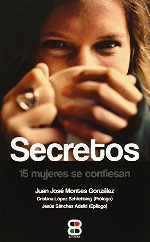 Descargar Libro Secretos. 15 Mujeres Se Confiesan Juan José Montes González