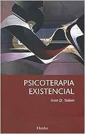 Psicoterapia existencial: Amazon.es: Irvin D. Yalom