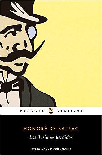 Las ilusiones perdidas - Honoré De Balzac