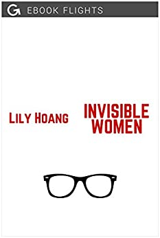 Invisible Women (Ebook Flights 1) by [Hoang, Lily]