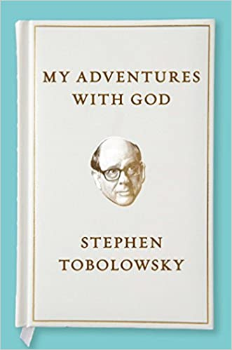 Tobolowsky – My Adventures with God