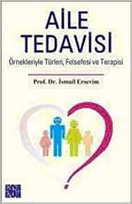 Aile Tedavisi: Ismail Ersevim: 9789754472424: Amazon.com