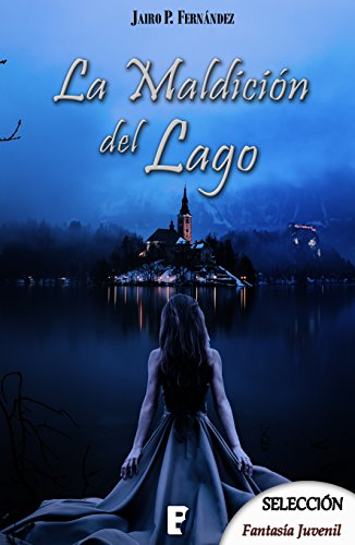 Amazon.com: La maldición del lago (Spanish Edition) eBook: Jairo P. Fernández: Kindle Store