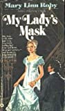 My Lady's Mask, Mary L. Roby, 0446829269