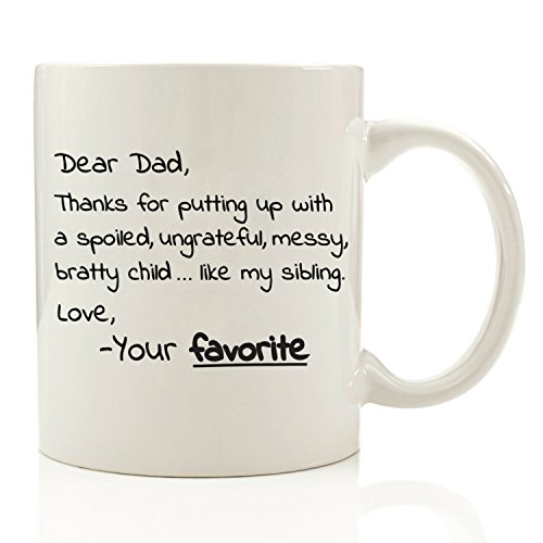 Dear Dad, From Your Favorite - Funny Coffee Mug 11 oz - Top Birthday Gifts For Dad - Gift For Him, Men - Perfect Novelty Christmas Present Idea For Father from Son or Daughter